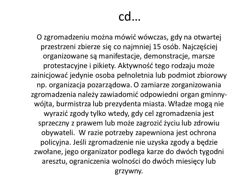 cd… O zgromadzeniu można mówić wówczas, gdy na otwartej przestrzeni zbierze się co najmniej 15 osób. Najczęściej organizowane są manifestacje, demonst