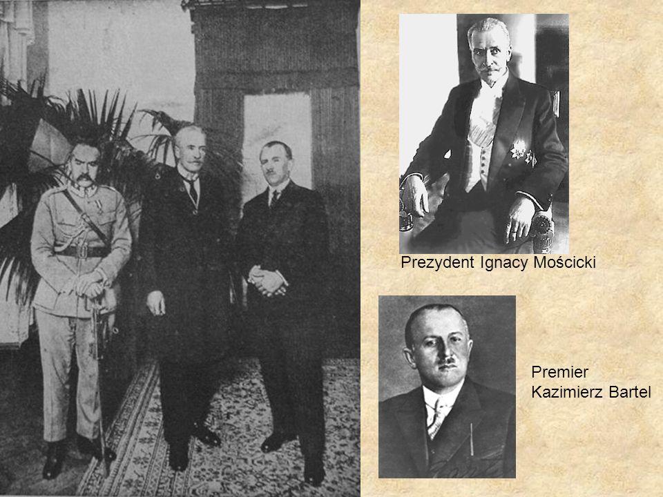 Prezydent Ignacy Mościcki Premier Kazimierz Bartel