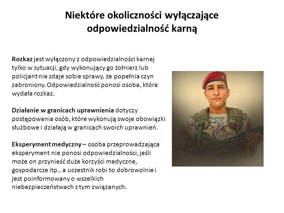 Niektóre okoliczności wyłączające odpowiedzialność karną Rozkaz jest wyłączony z odpowiedzialności karnej tylko w sytuacji, gdy wykonujący go żołnierz