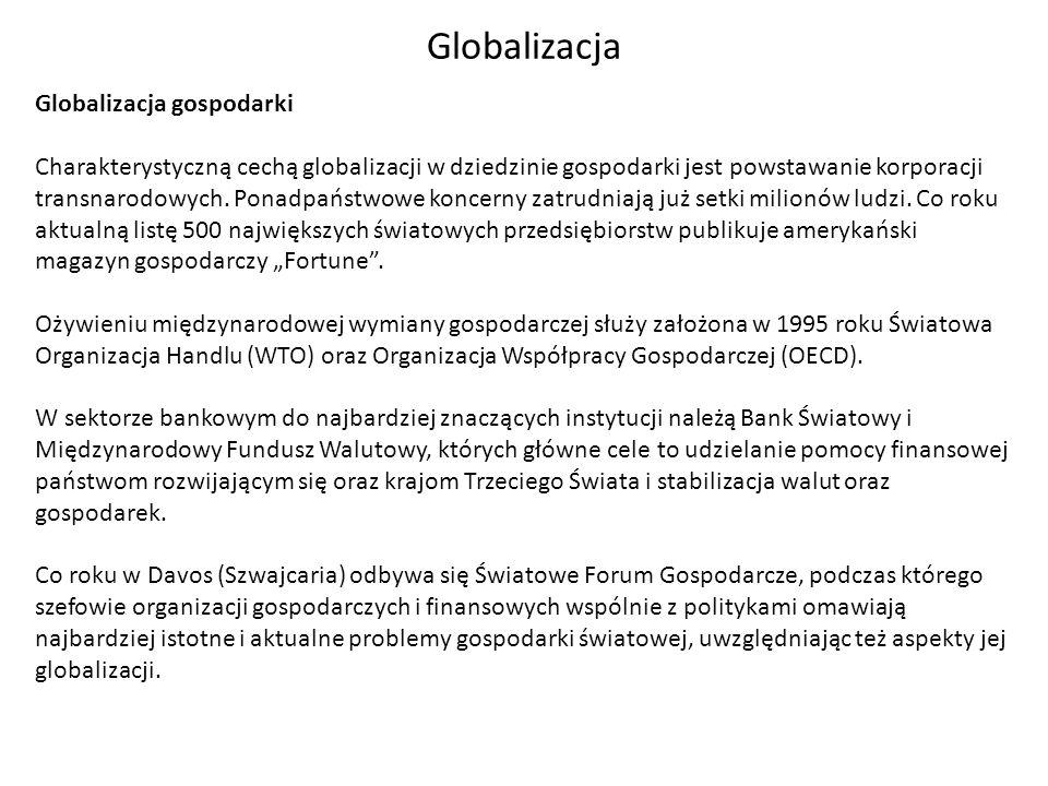 Globalizacja Globalizacja gospodarki Charakterystyczną cechą globalizacji w dziedzinie gospodarki jest powstawanie korporacji transnarodowych. Ponadpa