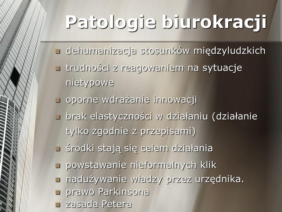 Patologie biurokracji dehumanizacja stosunków międzyludzkich dehumanizacja stosunków międzyludzkich trudności z reagowaniem na sytuacje nietypowe trud