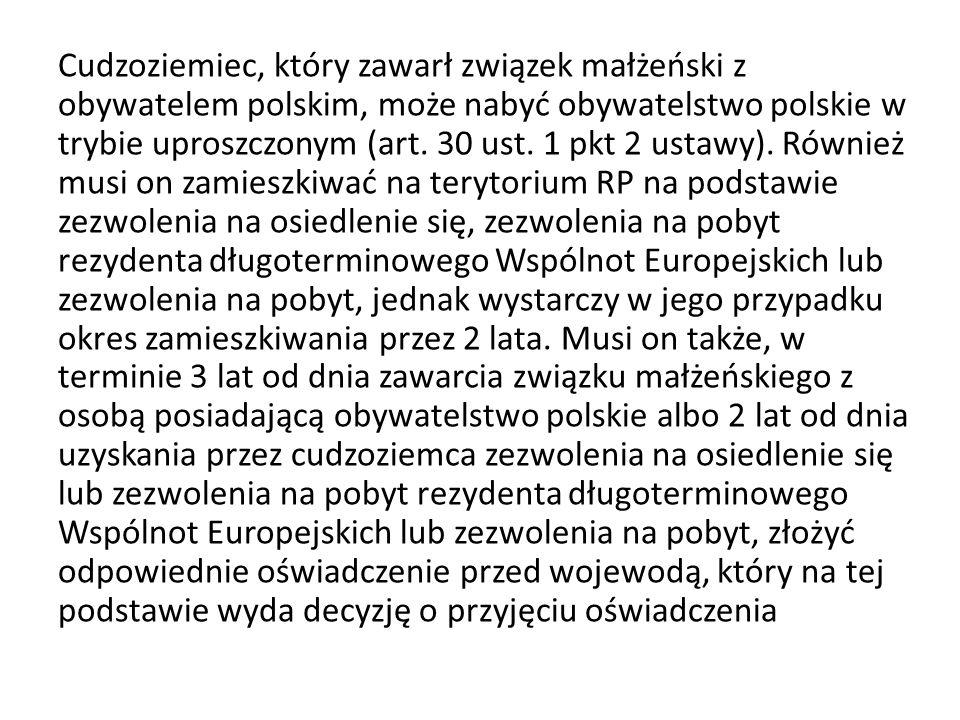 Cudzoziemiec, który zawarł związek małżeński z obywatelem polskim, może nabyć obywatelstwo polskie w trybie uproszczonym (art. 30 ust. 1 pkt 2 ustawy)
