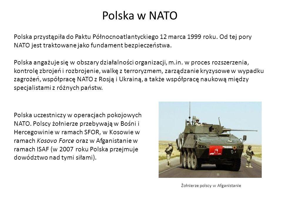 Polska w NATO Polska przystąpiła do Paktu Północnoatlantyckiego 12 marca 1999 roku. Od tej pory NATO jest traktowane jako fundament bezpieczeństwa. Po