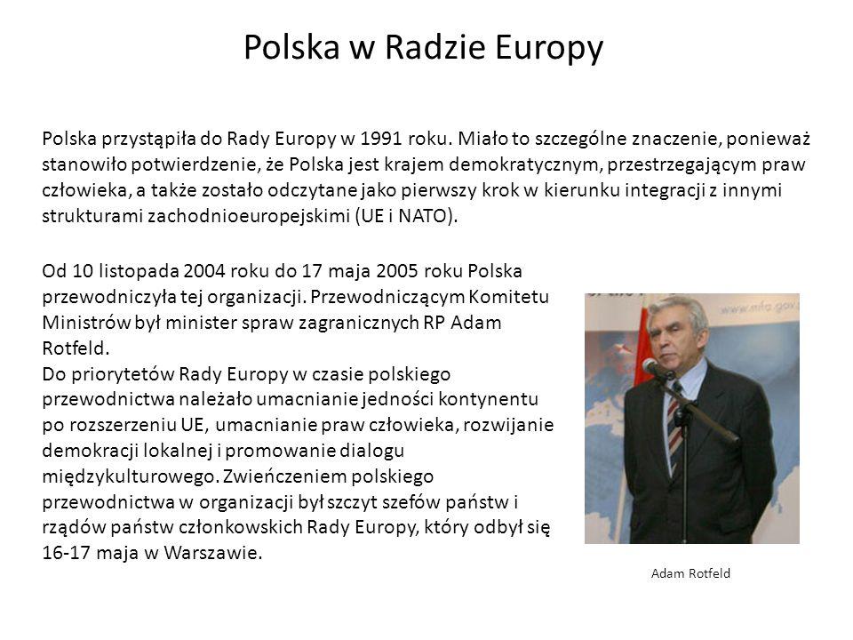 Polska w Radzie Europy Polska przystąpiła do Rady Europy w 1991 roku. Miało to szczególne znaczenie, ponieważ stanowiło potwierdzenie, że Polska jest