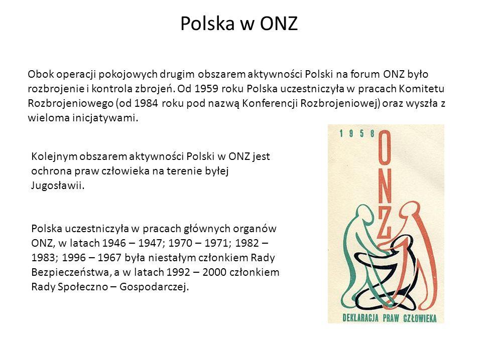 Polska w ONZ Obok operacji pokojowych drugim obszarem aktywności Polski na forum ONZ było rozbrojenie i kontrola zbrojeń. Od 1959 roku Polska uczestni