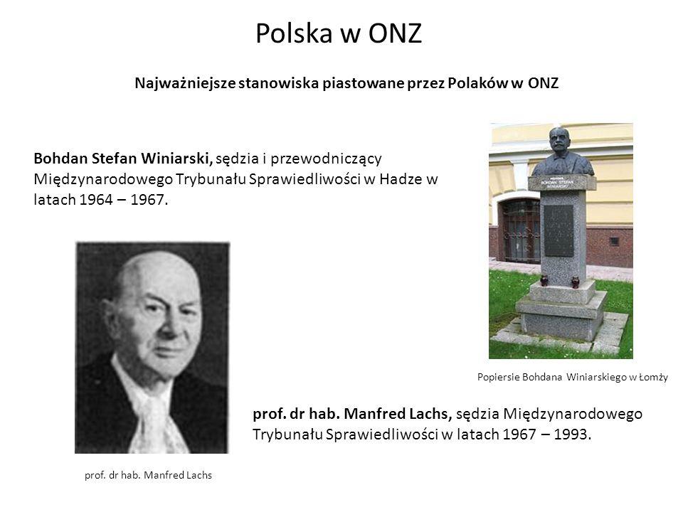 Polska w ONZ Najważniejsze stanowiska piastowane przez Polaków w ONZ Bogdan Lewandowski Bogdan Lewandowski, zastępca Sekretarza Generalnego latach 1972 – 1983.