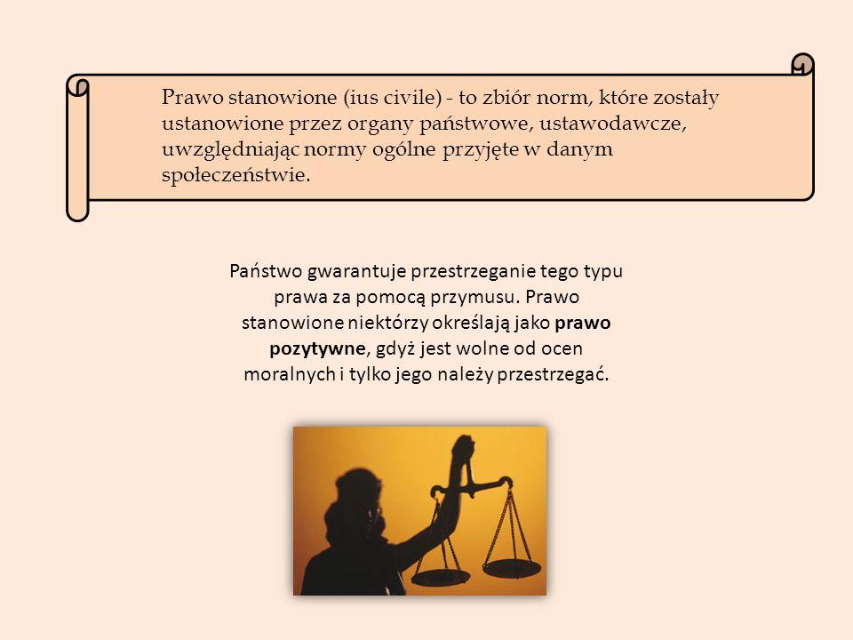 Prawo stanowione (ius civile) - to zbiór norm, które zostały ustanowione przez organy państwowe, ustawodawcze, uwzględniając normy ogólne przyjęte w d