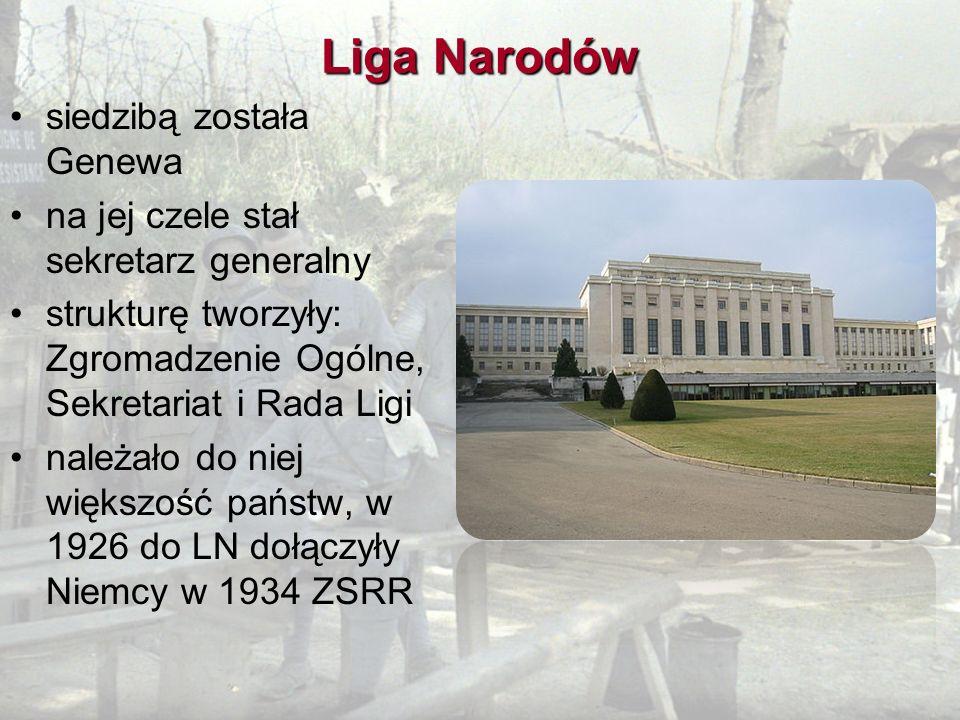 Liga Narodów siedzibą została Genewa na jej czele stał sekretarz generalny strukturę tworzyły: Zgromadzenie Ogólne, Sekretariat i Rada Ligi należało d