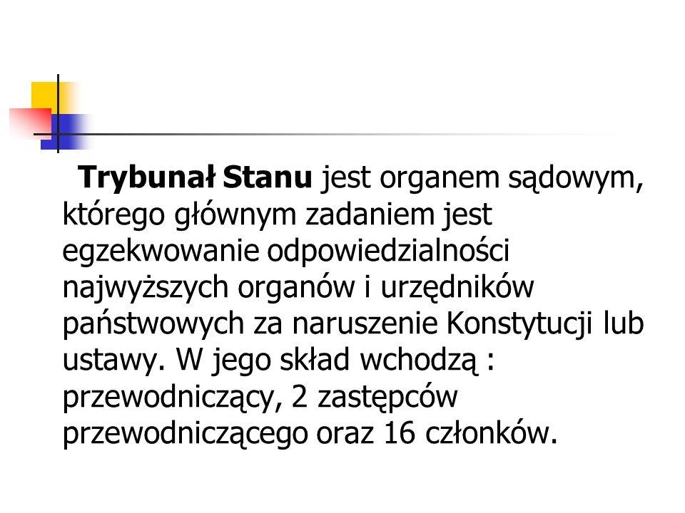 Podmioty odpowiedzialne przed Trybunałem Stanu Przed Trybunałem Stanu mogą zostać postawieni jedynie przedstawiciele najwyższych władz państwowych, wymienieni w art.