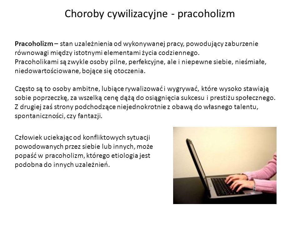 Pracoholizm – stan uzależnienia od wykonywanej pracy, powodujący zaburzenie równowagi między istotnymi elementami życia codziennego. Pracoholikami są