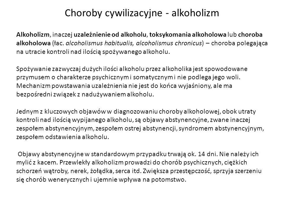 Alkoholizm, inaczej uzależnienie od alkoholu, toksykomania alkoholowa lub choroba alkoholowa (łac. alcoholismus habitualis, alcoholismus chronicus) –