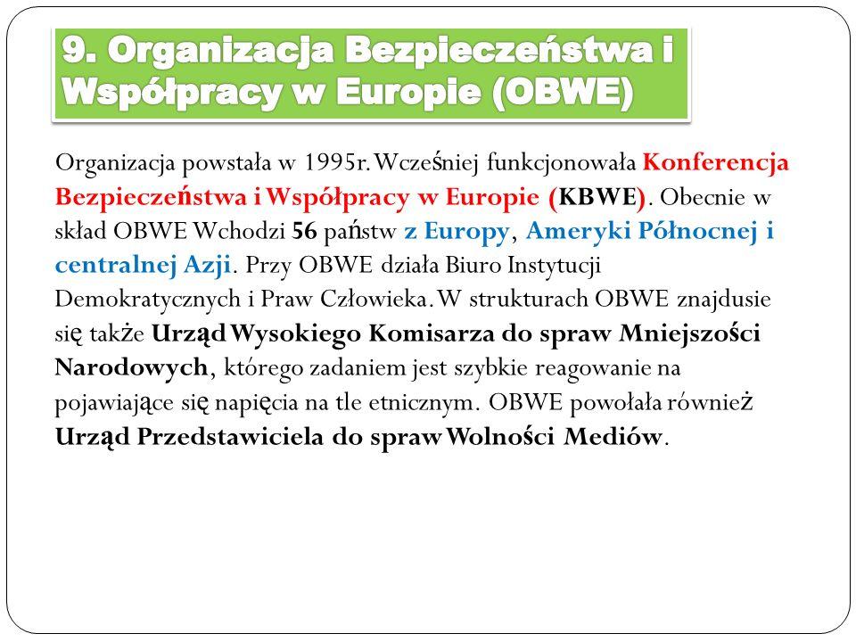 Organizacja powstała w 1995r. Wcze ś niej funkcjonowała Konferencja Bezpiecze ń stwa i Współpracy w Europie (KBWE). Obecnie w skład OBWE Wchodzi 56 pa