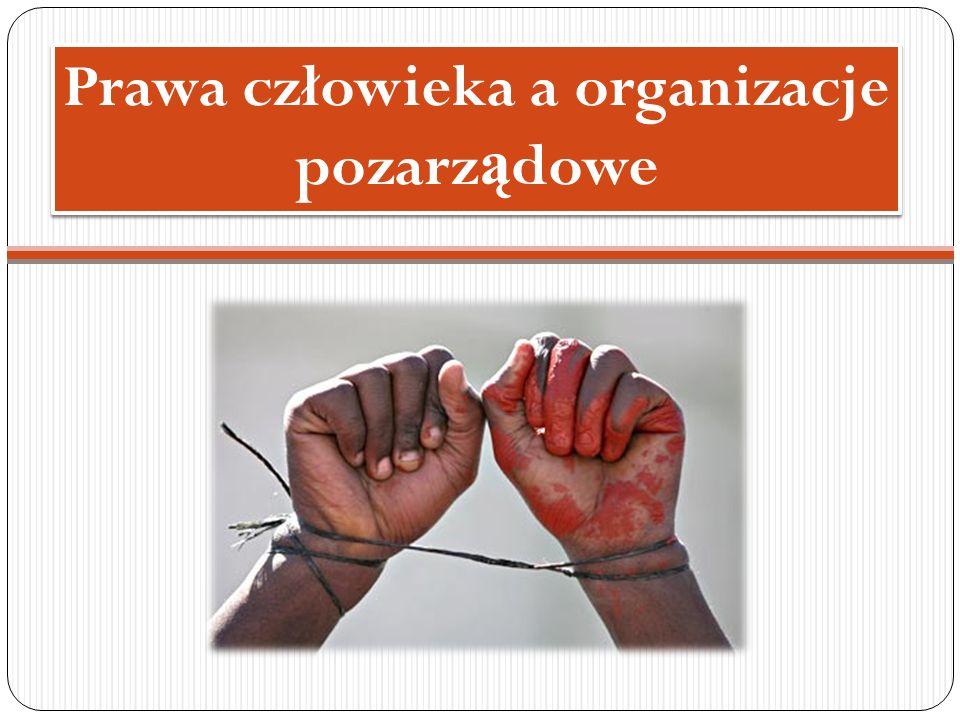 Prawa człowieka a organizacje pozarz ą dowe