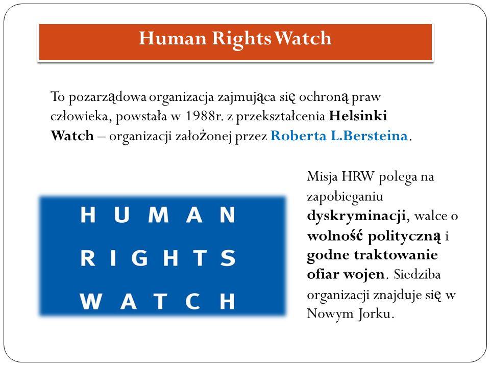To pozarz ą dowa organizacja zajmuj ą ca si ę ochron ą praw człowieka, powstała w 1988r. z przekształcenia Helsinki Watch – organizacji zało ż onej pr