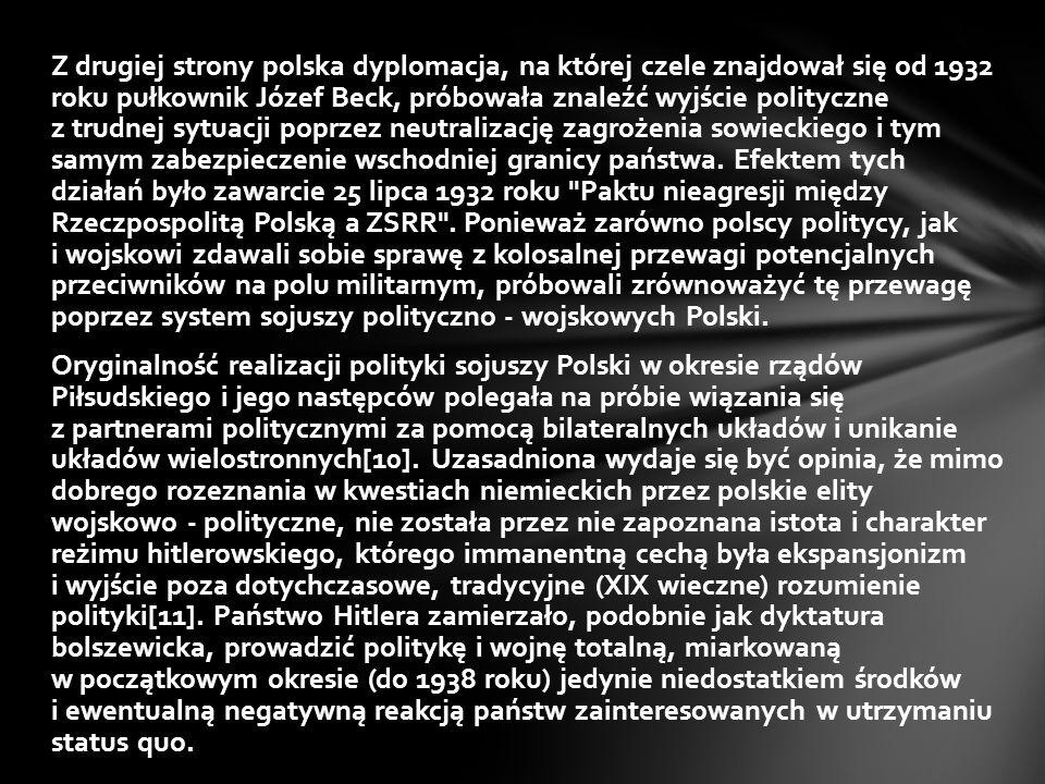 Z drugiej strony polska dyplomacja, na której czele znajdował się od 1932 roku pułkownik Józef Beck, próbowała znaleźć wyjście polityczne z trudnej sy