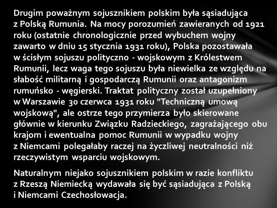 Drugim poważnym sojusznikiem polskim była sąsiadująca z Polską Rumunia. Na mocy porozumień zawieranych od 1921 roku (ostatnie chronologicznie przed wy
