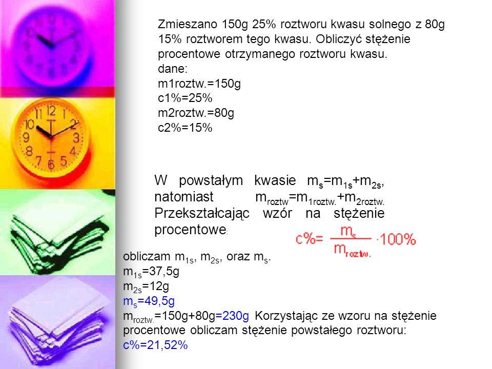 Zmieszano 150g 25% roztworu kwasu solnego z 80g 15% roztworem tego kwasu. Obliczyć stężenie procentowe otrzymanego roztworu kwasu. dane: m1roztw.=150g