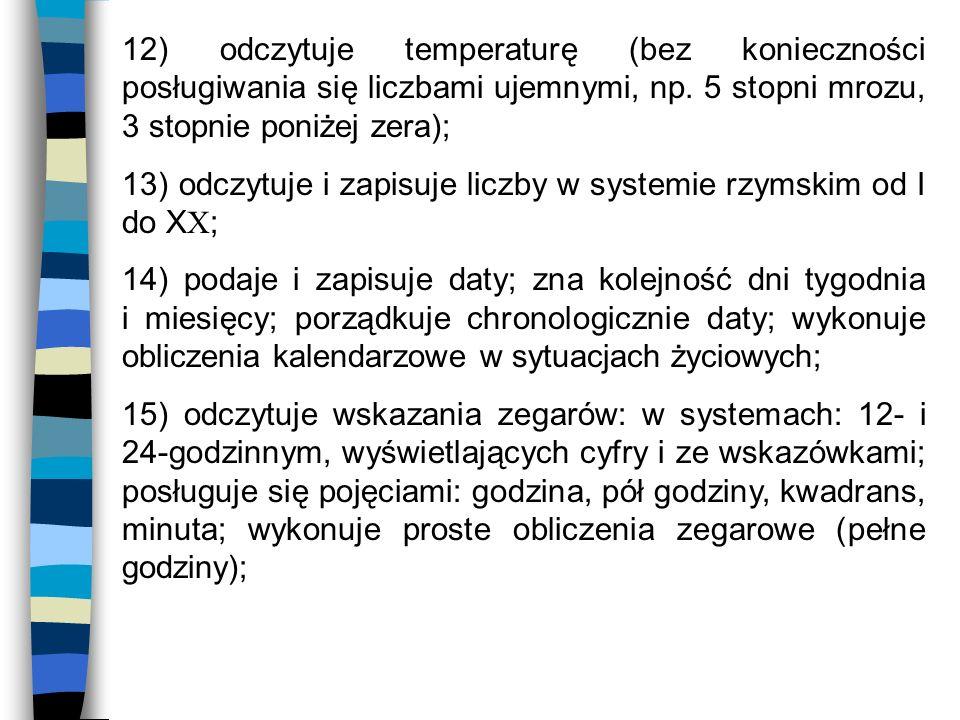 12) odczytuje temperaturę (bez konieczności posługiwania się liczbami ujemnymi, np.