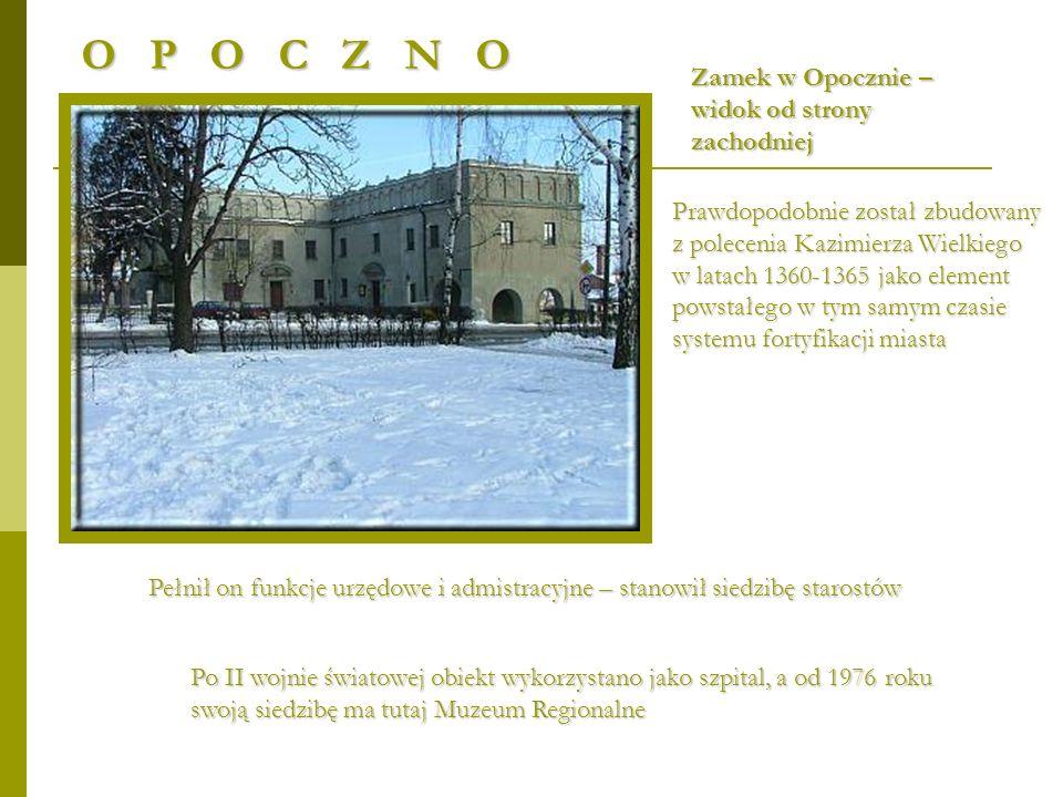 Zamek w Opocznie – Zamek w Opocznie – widok od strony widok od strony zachodniej zachodniej Prawdopodobnie został zbudowany z polecenia Kazimierza Wie