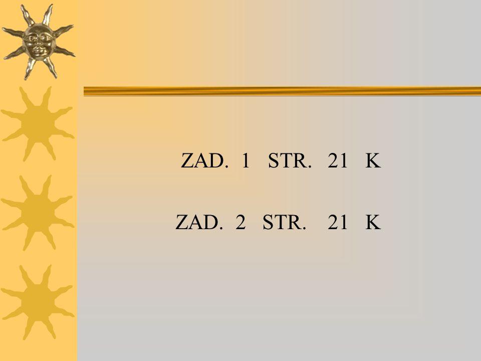 ZAD. 1 STR. 21 K ZAD. 2 STR. 21 K