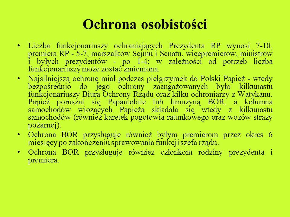 Ochrona osobistości Liczba funkcjonariuszy ochraniających Prezydenta RP wynosi 7-10, premiera RP - 5-7, marszałków Sejmu i Senatu, wicepremierów, mini