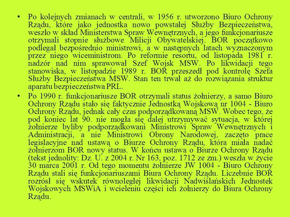 Po kolejnych zmianach w centrali, w 1956 r. utworzono Biuro Ochrony Rządu, które jako jednostka nowo powstałej Służby Bezpieczeństwa, weszło w skład M