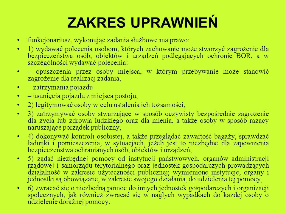 ZAKRES UPRAWNIEŃ funkcjonariusz, wykonując zadania służbowe ma prawo: 1) wydawać polecenia osobom, których zachowanie może stworzyć zagrożenie dla bez