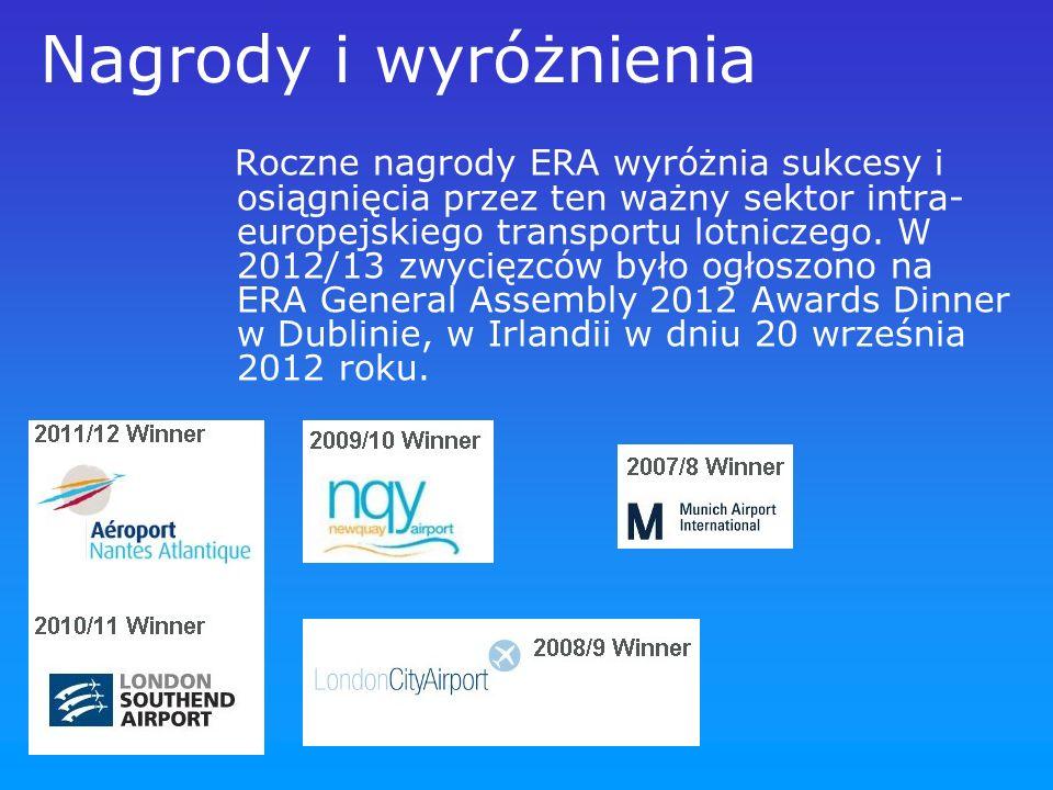 Nagrody i wyróżnienia Roczne nagrody ERA wyróżnia sukcesy i osiągnięcia przez ten ważny sektor intra- europejskiego transportu lotniczego. W 2012/13 z