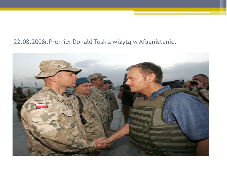 22.08.2008r.Premier Donald Tusk z wizytą w Afganistanie.