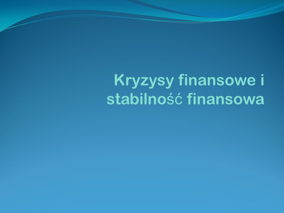 Kryzysy finansowe i stabilno ść finansowa