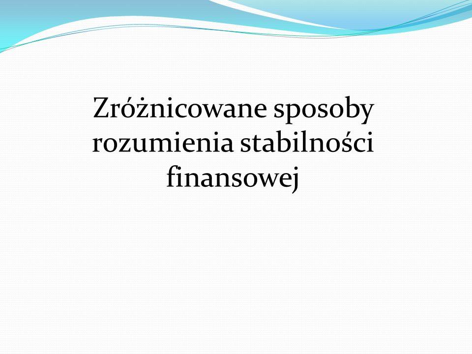 Zróżnicowane sposoby rozumienia stabilności finansowej