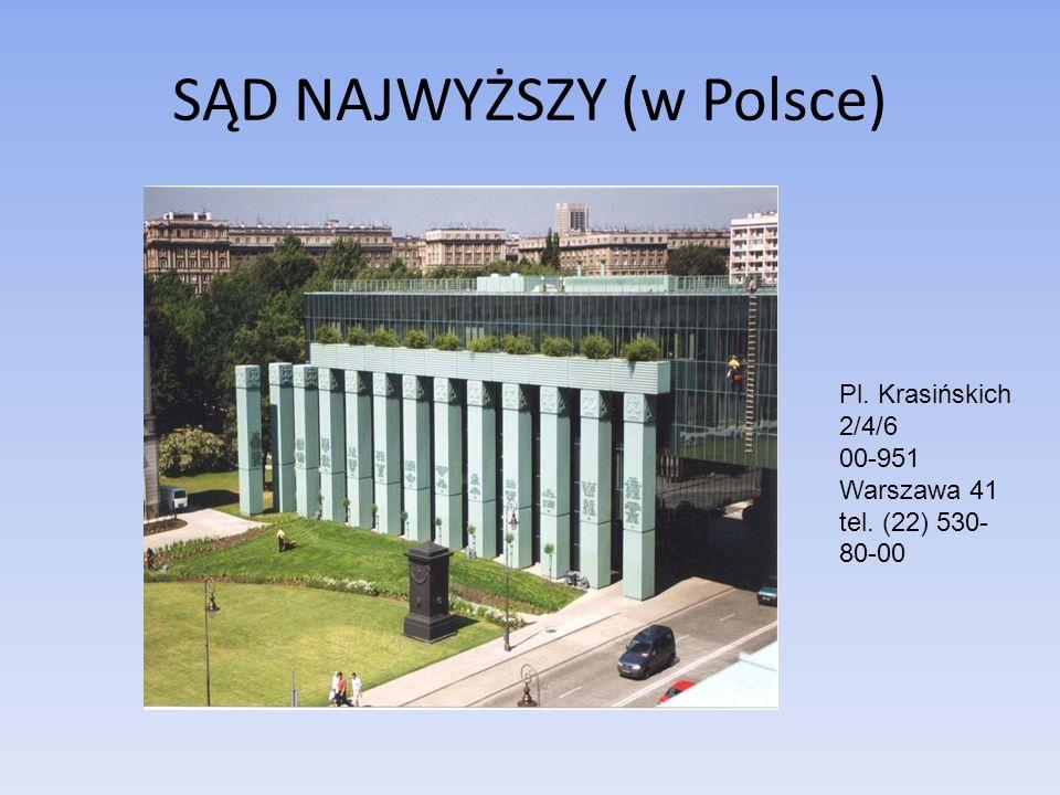 SĄD NAJWYŻSZY (w Polsce) Pl. Krasińskich 2/4/6 00-951 Warszawa 41 tel. (22) 530- 80-00