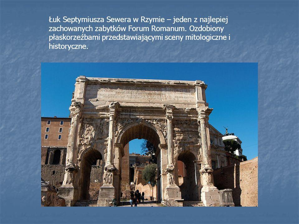 Łuk Septymiusza Sewera w Rzymie – jeden z najlepiej zachowanych zabytków Forum Romanum. Ozdobiony płaskorzeźbami przedstawiającymi sceny mitologiczne