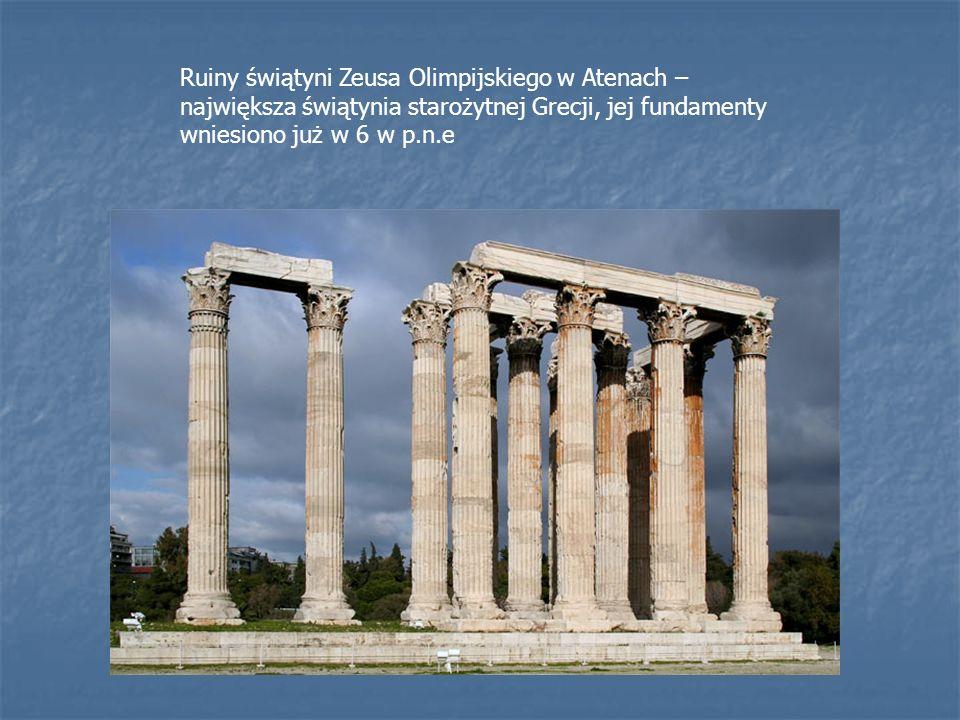 Ruiny świątyni Zeusa Olimpijskiego w Atenach – największa świątynia starożytnej Grecji, jej fundamenty wniesiono już w 6 w p.n.e