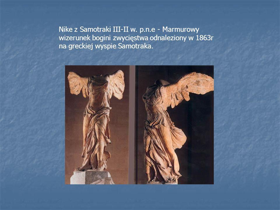 Nike z Samotraki III-II w. p.n.e - Marmurowy wizerunek bogini zwycięstwa odnaleziony w 1863r na greckiej wyspie Samotraka.
