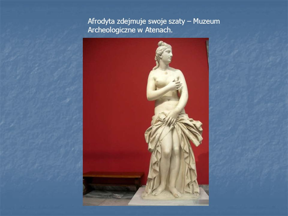 Afrodyta zdejmuje swoje szaty – Muzeum Archeologiczne w Atenach.