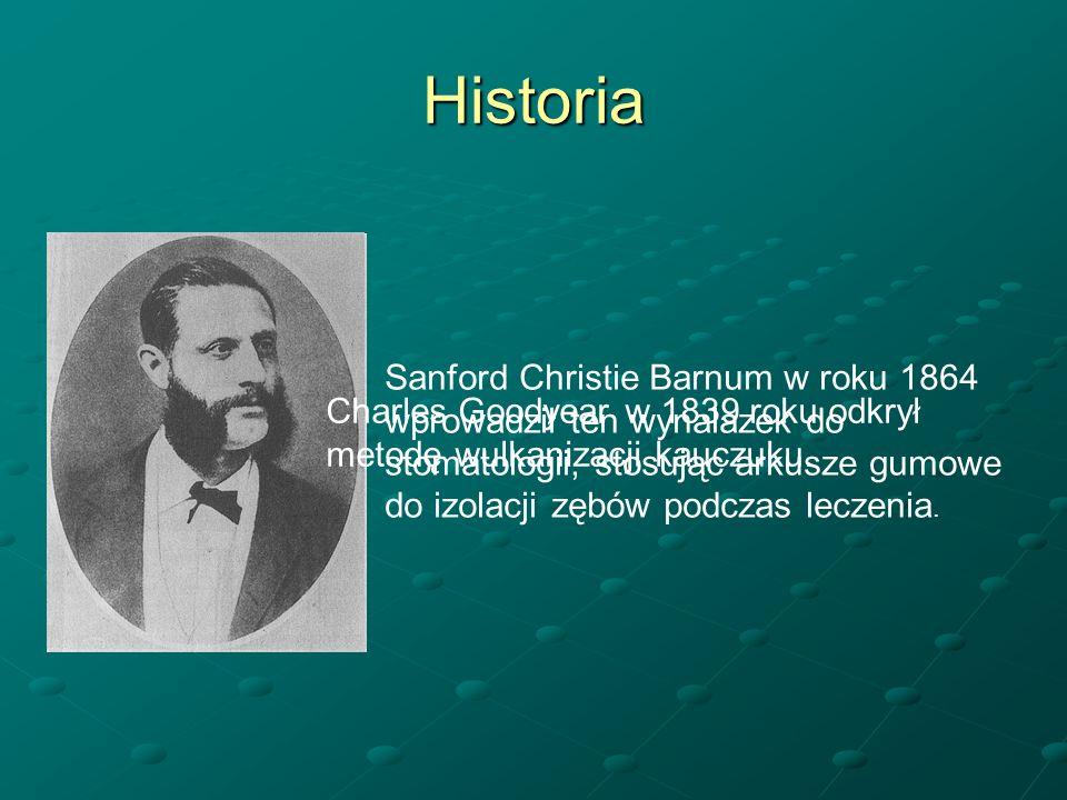 Historia Charles Goodyear w 1839 roku odkrył metodę wulkanizacji kauczuku. Sanford Christie Barnum w roku 1864 wprowadził ten wynalazek do stomatologi