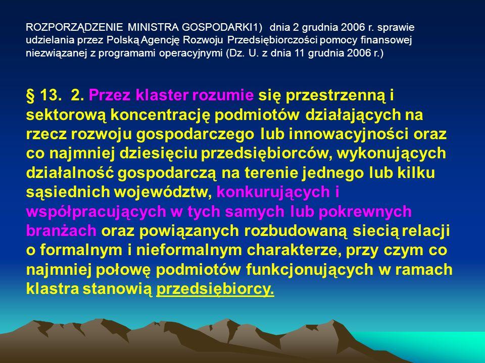 ROZPORZĄDZENIE MINISTRA GOSPODARKI1) dnia 2 grudnia 2006 r. sprawie udzielania przez Polską Agencję Rozwoju Przedsiębiorczości pomocy finansowej niezw