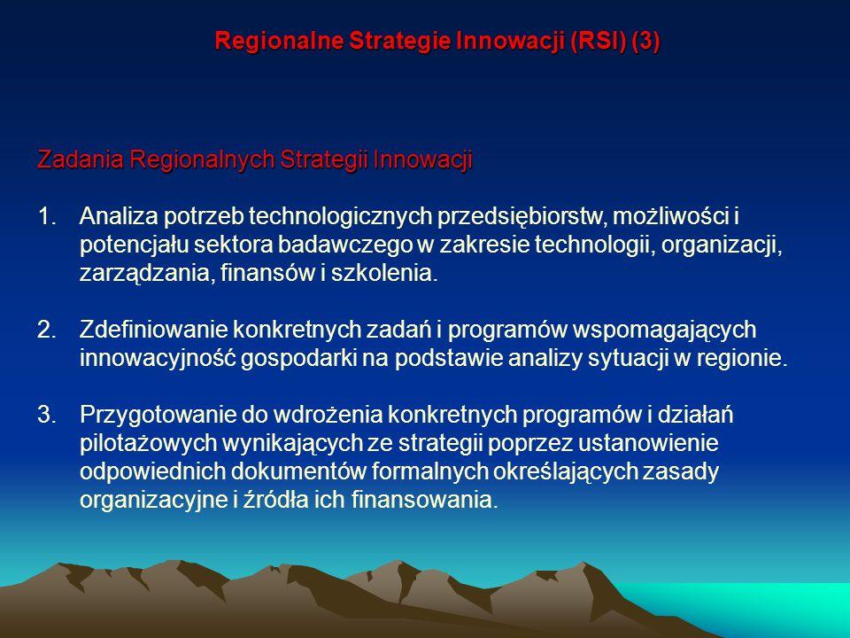 Zadania Regionalnych Strategii Innowacji 1.Analiza potrzeb technologicznych przedsiębiorstw, możliwości i potencjału sektora badawczego w zakresie tec