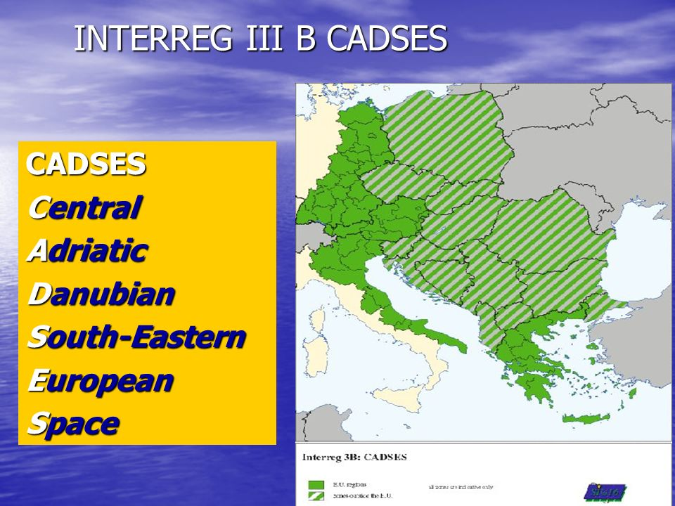 INTERREG III B CADSES CADSES Central Adriatic Danubian South-Eastern European Space
