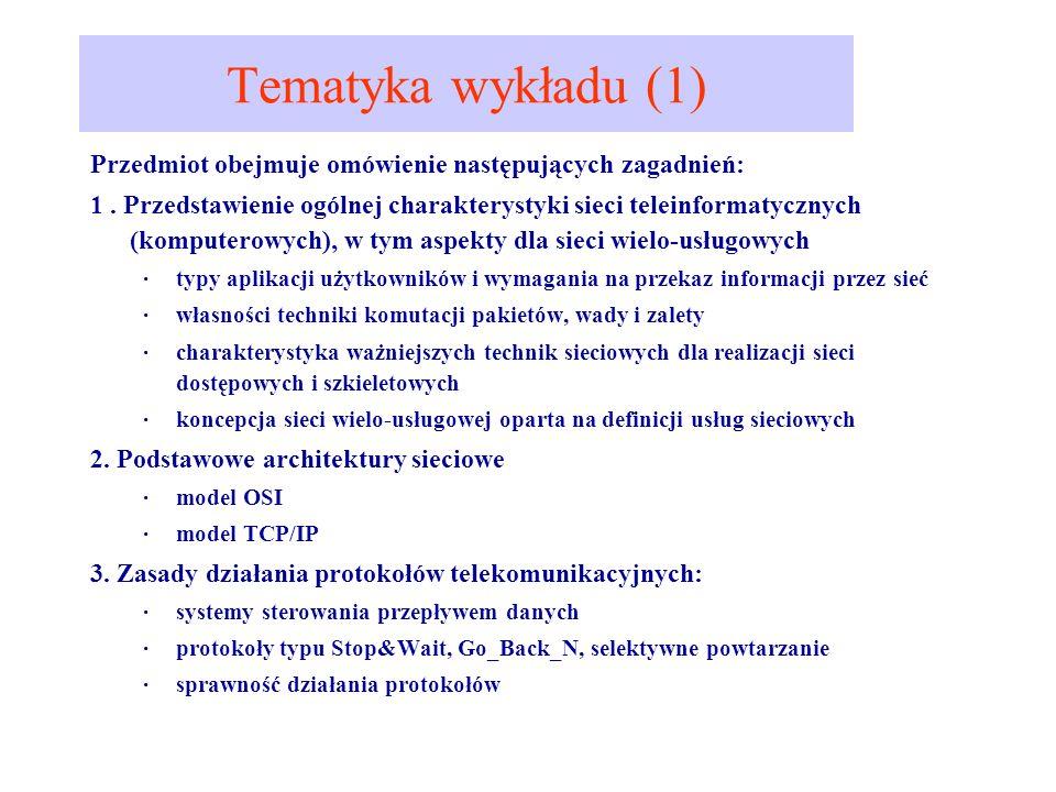 Tematyka wykładu (1) Przedmiot obejmuje omówienie następujących zagadnień: 1. Przedstawienie ogólnej charakterystyki sieci teleinformatycznych (komput
