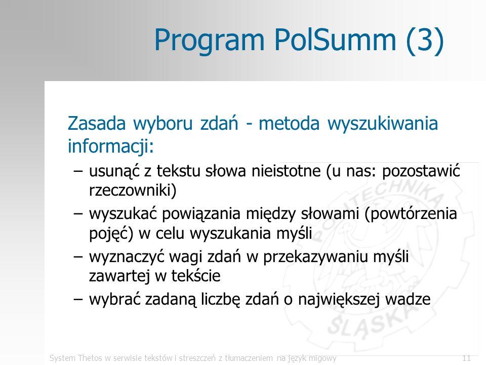 System Thetos w serwisie tekstów i streszczeń z tłumaczeniem na język migowy11 Program PolSumm (3) Zasada wyboru zdań - metoda wyszukiwania informacji