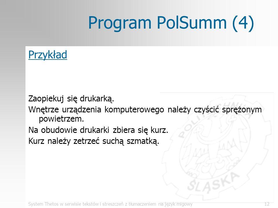 System Thetos w serwisie tekstów i streszczeń z tłumaczeniem na język migowy12 Program PolSumm (4) Przykład Zaopiekuj się drukarką. Wnętrze urządzenia