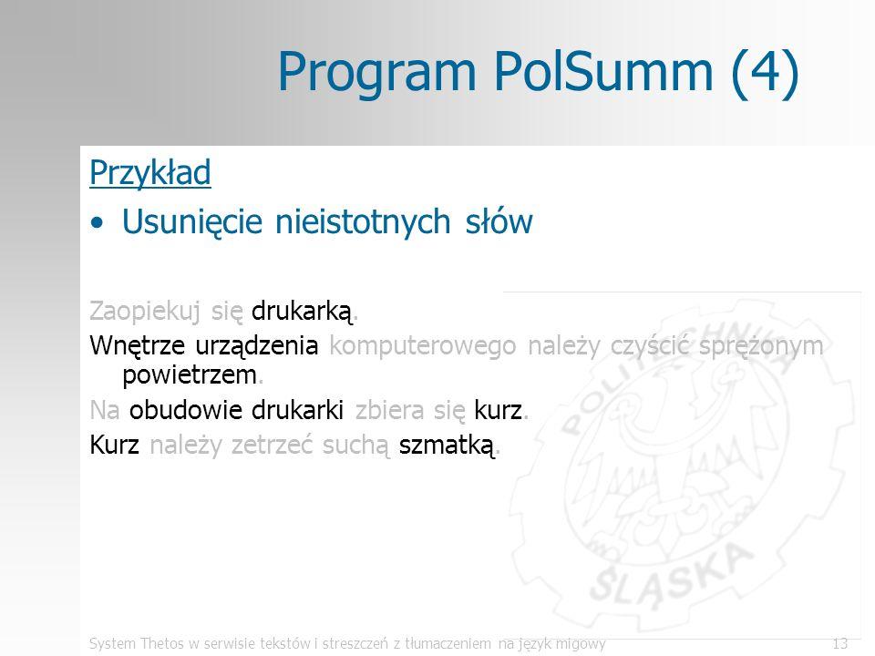 System Thetos w serwisie tekstów i streszczeń z tłumaczeniem na język migowy13 Program PolSumm (4) Przykład Usunięcie nieistotnych słów Zaopiekuj się