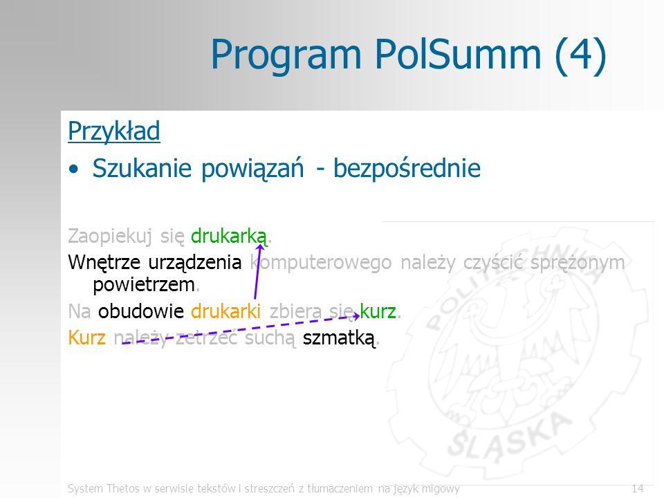 System Thetos w serwisie tekstów i streszczeń z tłumaczeniem na język migowy14 Program PolSumm (4) Przykład Szukanie powiązań - bezpośrednie Zaopiekuj