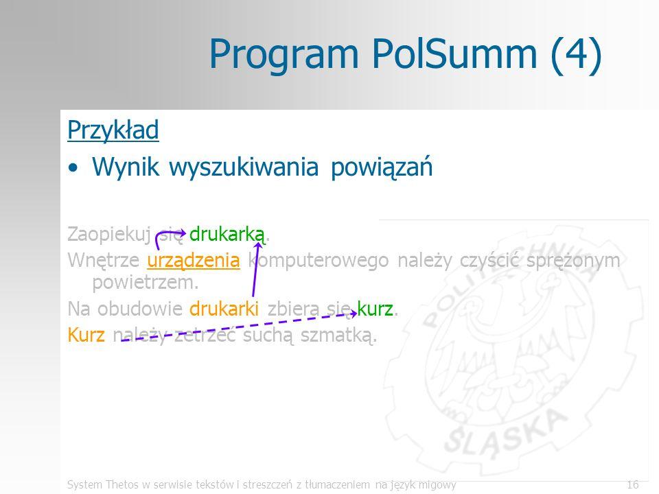 System Thetos w serwisie tekstów i streszczeń z tłumaczeniem na język migowy16 Program PolSumm (4) Przykład Wynik wyszukiwania powiązań Zaopiekuj się