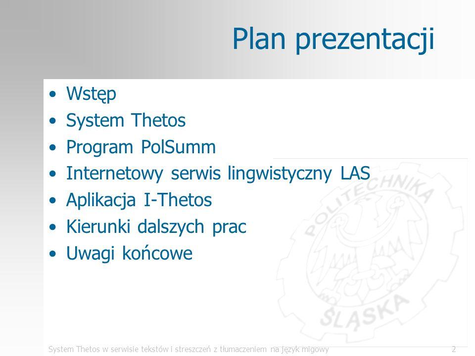 System Thetos w serwisie tekstów i streszczeń z tłumaczeniem na język migowy2 Plan prezentacji Wstęp System Thetos Program PolSumm Internetowy serwis