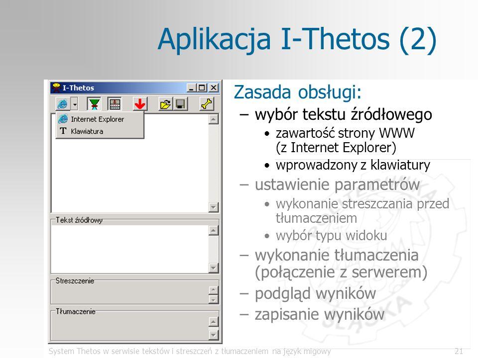 System Thetos w serwisie tekstów i streszczeń z tłumaczeniem na język migowy21 Aplikacja I-Thetos (2) Zasada obsługi: –wybór tekstu źródłowego zawarto