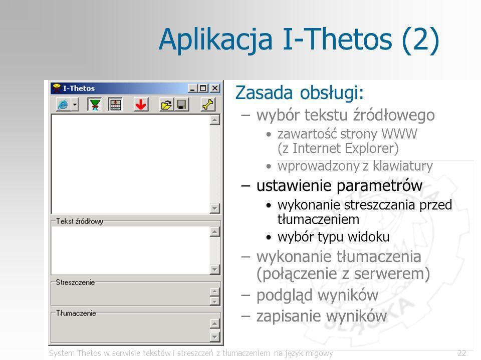 System Thetos w serwisie tekstów i streszczeń z tłumaczeniem na język migowy22 Aplikacja I-Thetos (2) Zasada obsługi: –wybór tekstu źródłowego zawarto