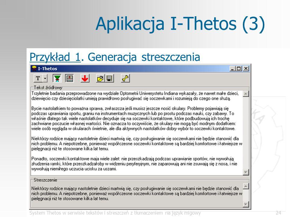 System Thetos w serwisie tekstów i streszczeń z tłumaczeniem na język migowy24 Aplikacja I-Thetos (3) Przykład 1. Generacja streszczenia
